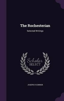 The Rochesterian:SelectedWritings