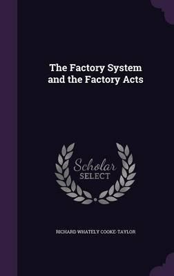 The Factory System and the Factory Acts