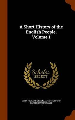 A Short History of the English People,Volume1