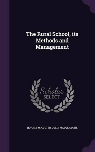 The Rural School, Its MethodsandManagement