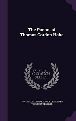 The Poems of Thomas Gordon Hake