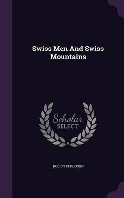 Swiss Men andSwissMountains