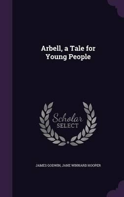 Arbell, a Tale forYoungPeople