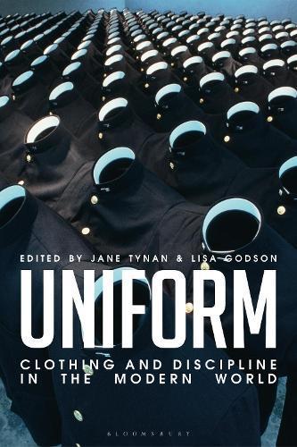 Uniform: Clothing and Discipline in theModernWorld