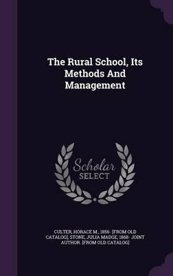 The Rural School, Its Methods and Management