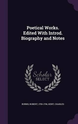 Poetical Works. Edited with Introd. BiographyandNotes