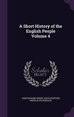 A Short History of the English PeopleVolume4