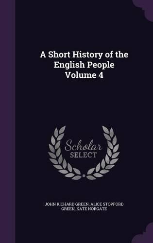 A Short History of the English People Volume 4