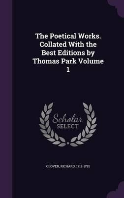 The Poetical Works. Collated with the Best Editions by Thomas ParkVolume1
