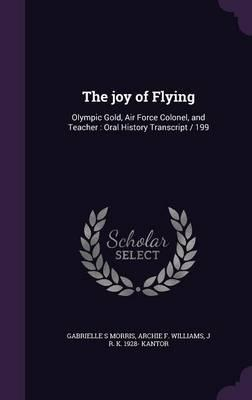 The Joy of Flying: Olympic Gold, Air Force Colonel, and Teacher: Oral History Transcript / 199