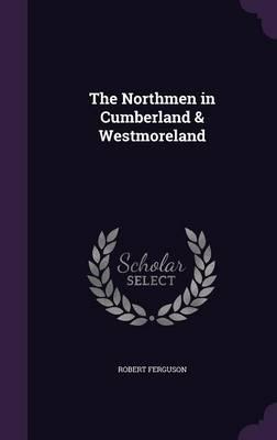 The Northmen in Cumberland&Westmoreland