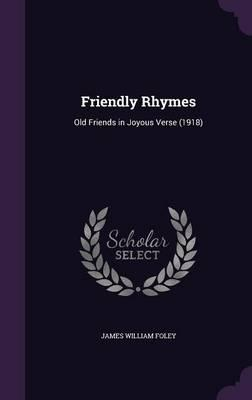 Friendly Rhymes: Old Friends in JoyousVerse(1918)