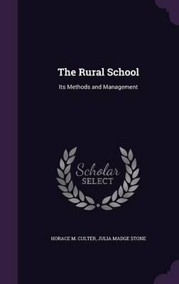 The Rural School: Its Methods and Management