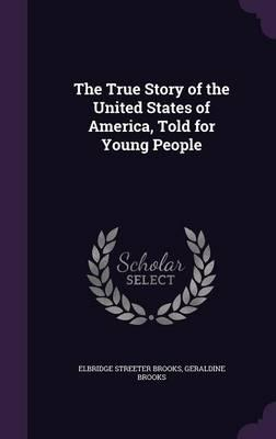 The True Story of the United States of America, Told forYoungPeople