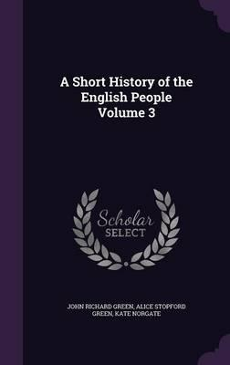 A Short History of the English PeopleVolume3