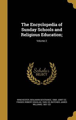 The Encyclopedia of Sunday Schools and Religious Education;;Volume2