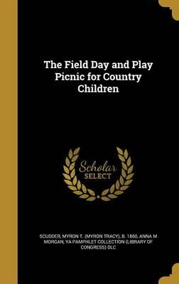 The Field Day and Play Picnic forCountryChildren