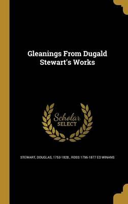 Gleanings from DugaldStewart'sWorks