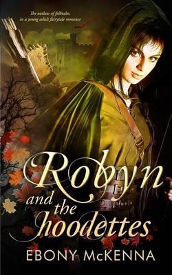 Robyn andtheHoodettes