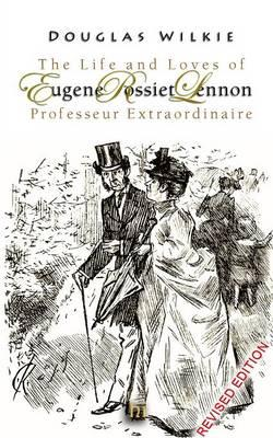 The Life and Loves of Eugene Rossiet Lennon,ProfesseurExtraordinaire