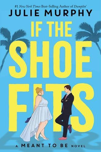 If the Shoe Fits: A Meant toBeNovel