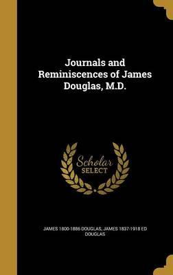 Journals and Reminiscences of JamesDouglas,M.D.