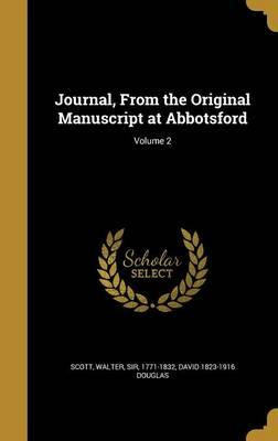 Journal, from the Original Manuscript at Abbotsford;Volume2