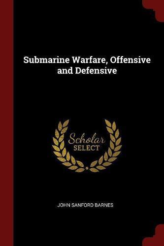 Submarine Warfare, OffensiveandDefensive