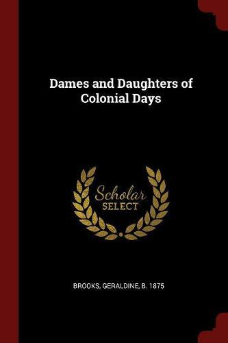 Dames and Daughters ofColonialDays