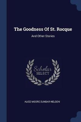 The Goodness of St. Rocque: And Other Stories