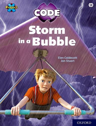 Project X CODE: White Book Band, Oxford Level 10: Sky Bubble: Storm inaBubble