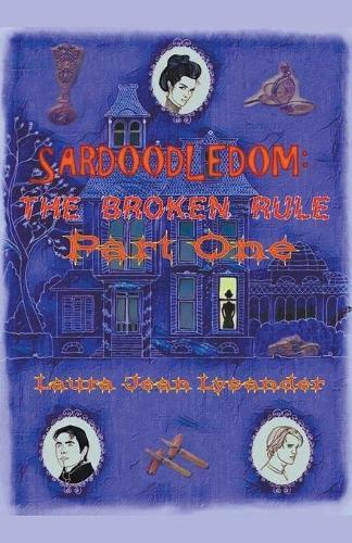 Sardoodledom: The Broken RulePartOne
