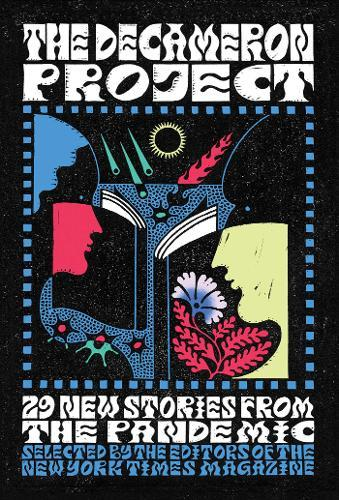 The Decameron Project: 29 New Stories fromthePandemic