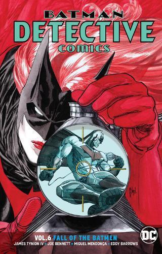Batman - Detective Comics Volume 6: Fall of the Batmen