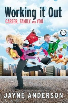 Working It Out: : Career, Family And You