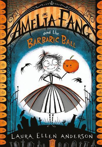Amelia Fang and theBarbaricBall