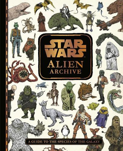 Star Wars Alien Archive: An Illustrated Guide to the Species oftheGalaxy