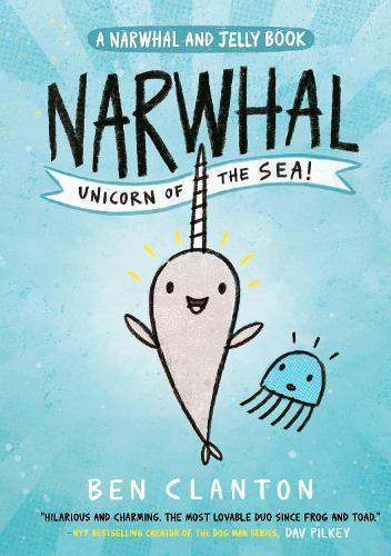 Narwhal: Unicorn of the Sea! (Narwhal andJelly1)