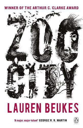 Zoo City: The gripping and original WINNER of the 2011 Arthur CClarkeaward