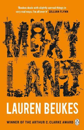 Moxyland: A gripping and thrilling novel from the winner of the Arthur CClarkeaward