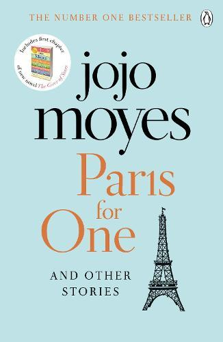 Paris for One and Other Stories: Discover the author of Me Before You, the love story that captured amillionhearts
