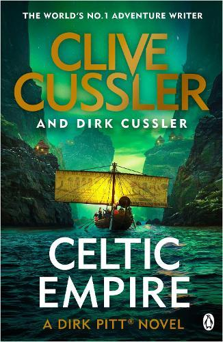 Celtic Empire: Dirk Pitt #25