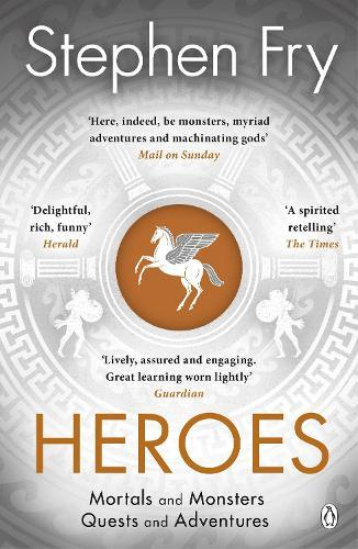 Heroes: The myths of the Ancient Greekheroesretold
