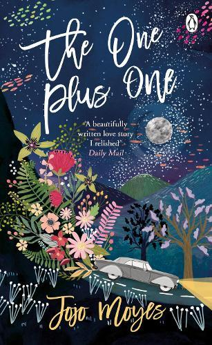The One Plus One: Discover the author of Me Before You, the love story that captured amillionhearts