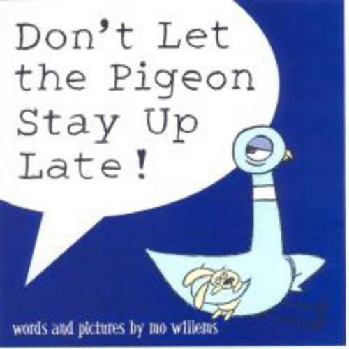 Don't Let the Pigeon StayUpLate!