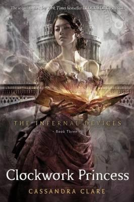 The Infernal Devices 3: The Clockwork Princess