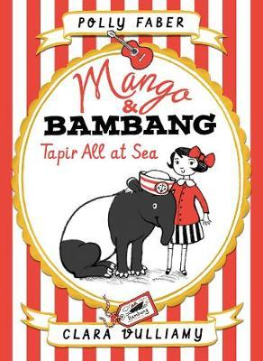 Mango & Bambang: Tapir All at Sea(BookTwo)
