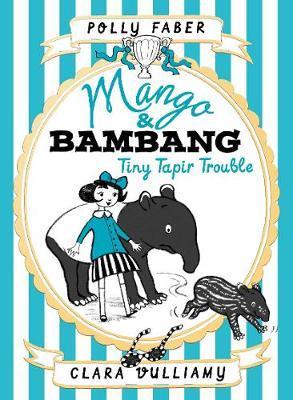 Mango & Bambang Book Three: TinyTapirTrouble