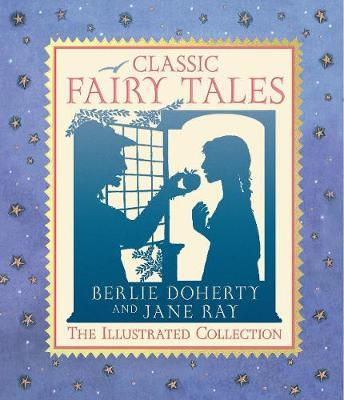 Classic Fairy Tales: TheIllustratedCollection
