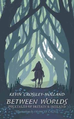 Between Worlds: Folktales of Britain&Ireland